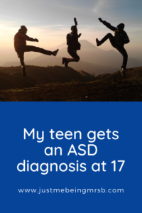 My teen gets an ASD diagnosis at 17