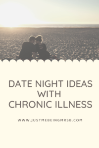 Date night ideas with chronic illness